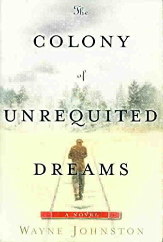 Colony of Unrequited Dreams by Wayne Johnston