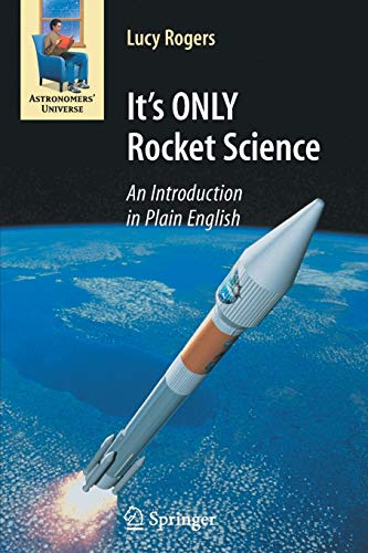 It's Only Rocket Science: An Introduction in Plain English by Dr. Lucy Rogers