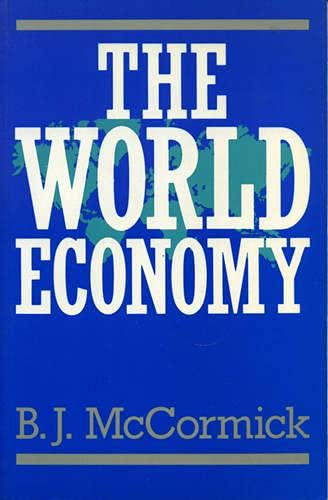 The World Economy: Patterns of Growth and Change by B. J. McCormick
