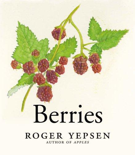 Berries by Roger Yepsen