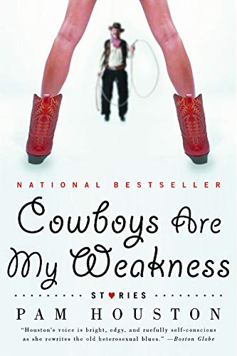 Cowboys are My Weakness: Stories by Pam Houston