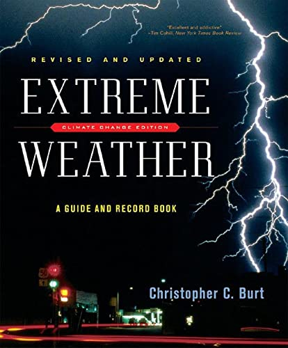Extreme Weather: A Guide and Record Book by Christopher C. Burt