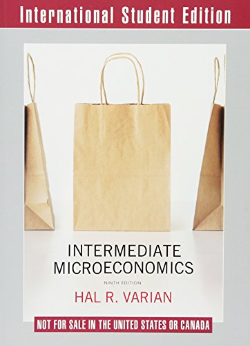Intermediate Microeconomics: A Modern Approach by Hal R. Varian