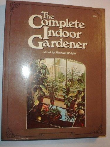 The Complete Indoor Gardener by Brown Dennis G.