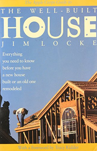 The Apple Corps Guide to the Well-Built House by Jim Locke