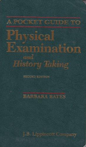 A Pocket Guide to Physical Examination and History Taking by Barbara Bates