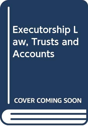 Executorship Law, Trusts and Accounts by E.E. Spicer