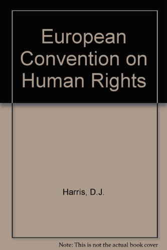 European Convention on Human Rights by D.J. Harris