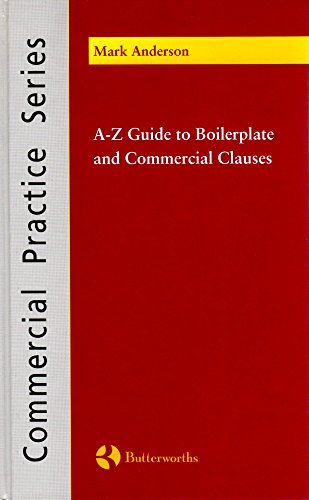 A-Z Guide to Boilerplate and Commercial Clauses by Mark S. Anderson