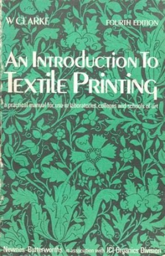 Introduction to Textile Printing by William Clarke
