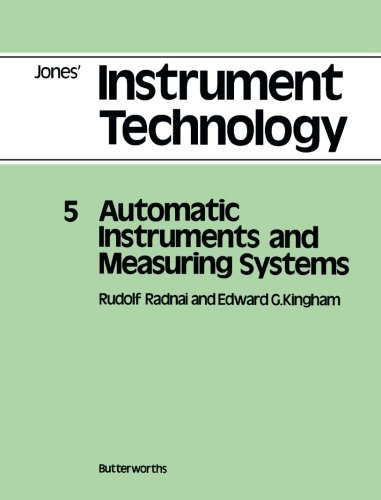 Instrument Technology: v. 5: Automatic Instruments and Measuring Systems by E.B. Jones