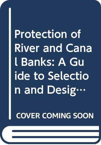 Protection of River and Canal Banks by R.W. Hemphill