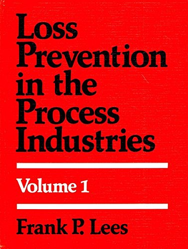 Loss Prevention in the Process Industries: 1 by Frank P. Lees