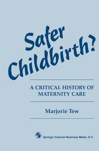 Safer Childbirth?: A Critical History of Maternity Care by Marjorie Tew