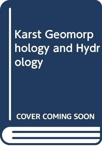 Karst Geomorphology and Hydrology by Derek C. Ford