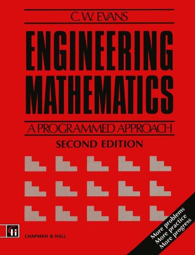 Engineering Mathematics: A Programmed Approach by C. W. Evans
