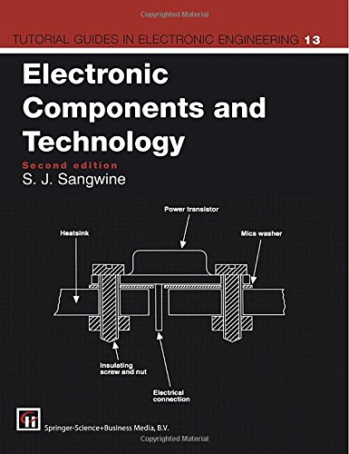 Electronic Components and Technology: Engineering Applications by Stephen J. Sangwine