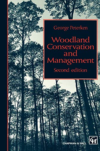 Woodland Conservation and Management by George F. Peterken