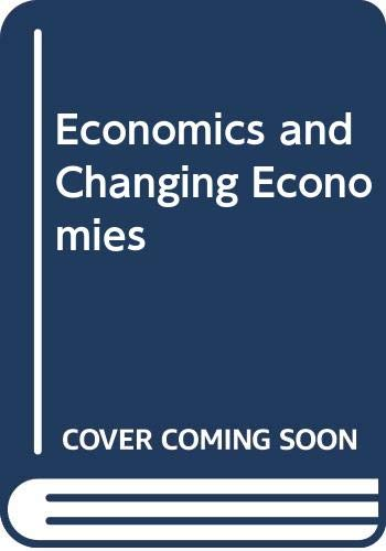 Economics and Changing Economies by M. Mackintosh