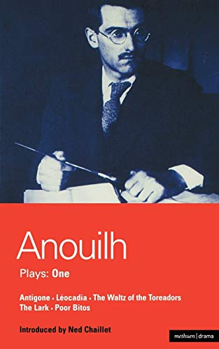"Anouilh Plays: Bk. 1: ""Antigone"", ""Leocardia"", ""The Waltz of the Toreadors"", ""The Lark"", ""Poor Bitos"" by Jean Anouilh"