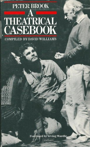 Peter Brook: A Theatrical Casebook by David Williams