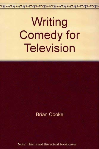 Writing Comedy for Television by Brian Cooke