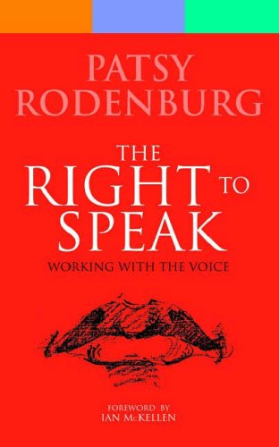The Right to Speak: Working with the Voice by Patsy Rodenburg