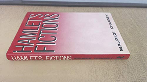 Hamlet's Fictions by Maurice Charney
