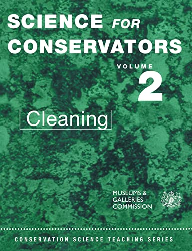 The Science for Conservators Series: Volume 2: Cleaning by Conservation Unit Museums and Galleries Commission