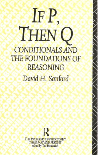 If P, Then Q: Conditionals and the Foundations of Reasoning by David H. Sanford