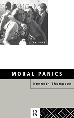 Moral Panics by Professor Kenneth Thompson