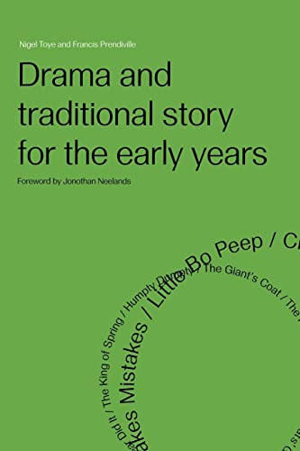 Drama and Traditional Story for the Early Years by Nigel Toye