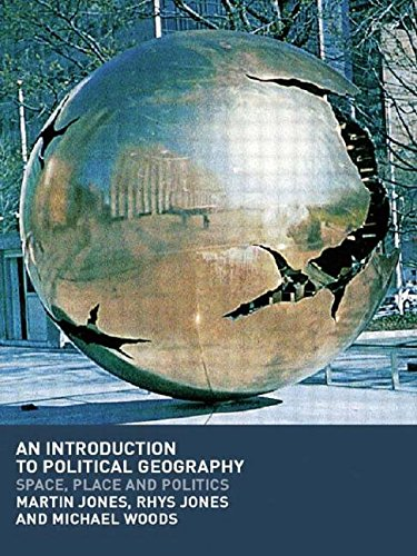 An Introduction to Political Geography: Space, Place and Politics: Textbook by Martin Jones