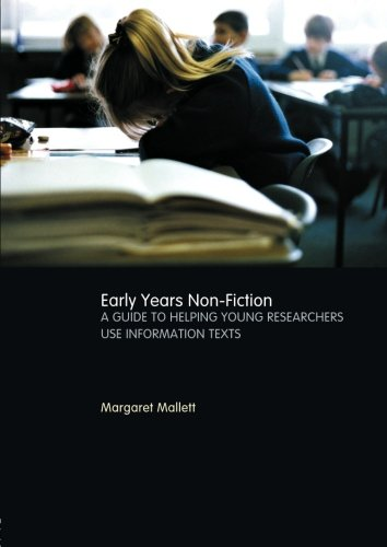 Early Years Non-Fiction: A Guide to Helping Young Researchers Use and Enjoy Information Texts by Margaret Mallett