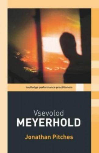 Vsevolod Meyerhold by Jonathan Pitches