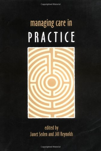 Managing Care in Practice by Janet Seden