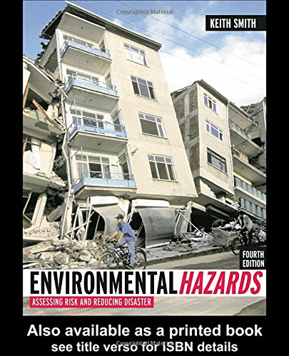 Environmental Hazards: Assessing Risk and Reducing Disaster by Prof. Keith Smith