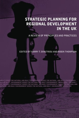 Strategic Planning for Regional Development in the UK: A Review of Principles and Practices by Harry T. Dimitriou