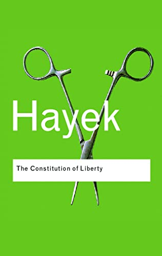 The Constitution of Liberty by F. A. Hayek
