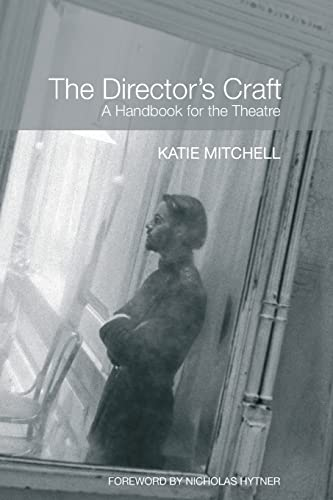 The Director's Craft: A Handbook for the Theatre by Katie Mitchell