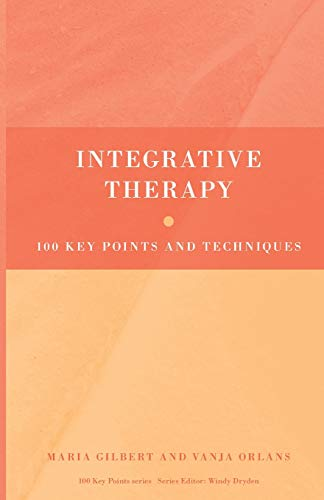 Integrative Therapy: 100 Key Points and Techniques by Maria Gilbert