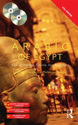 Colloquial Arabic of Egypt: Complete Course for Beginners by Jane Wightwick