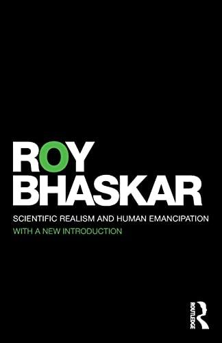 Scientific Realism and Human Emancipation by Prof. Roy Bhaskar