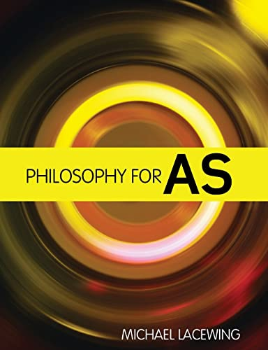 Philosophy for AS: 2008 AQA Syllabus by Michael Lacewing