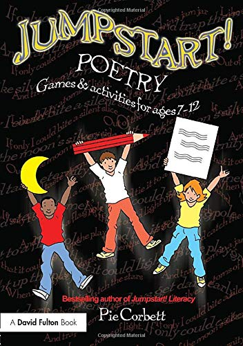Jumpstart! Poetry: Games and Activities for Ages 7-12 by Pie Corbett