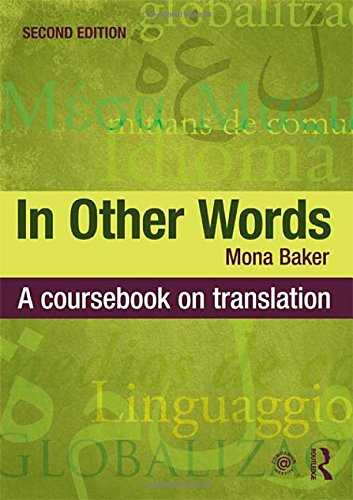 In Other Words: A Coursebook on Translation by Mona Baker