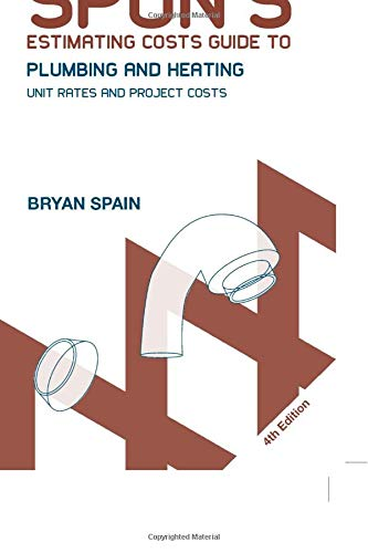 Spon's Estimating Costs Guide to Plumbing and Heating: Unit Rates and Project Costs by Bryan Spain
