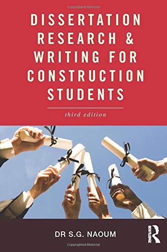 Dissertation Research and Writing for Construction Students by S. G. Naoum