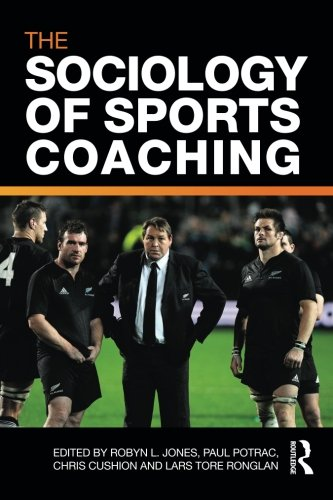 The Sociology of Sports Coaching by Robyn L. Jones