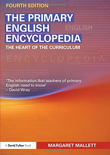 The Primary English Encyclopedia: The Heart of the Curriculum by Margaret Mallett